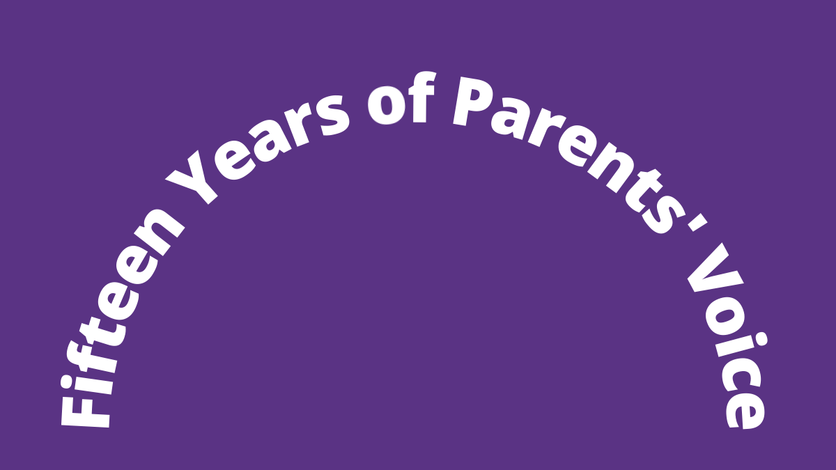 Fifteen years of Parents' Voice – how have we grown since 2005?